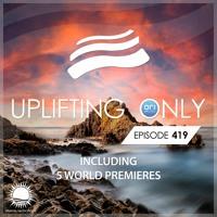 Uplifting Only 419 [No Talking] (Feb 18, 2021)