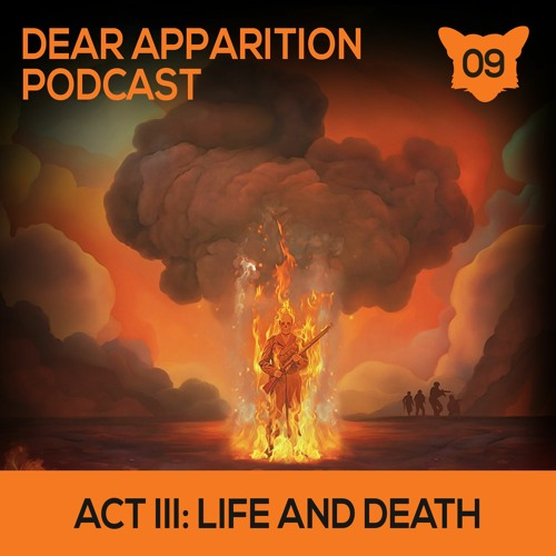 Ep. 09: Act III: Life and Death (The Dear Hunter)