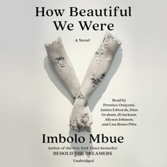How Beautiful We Were By Imbolo Mbue (Audiobook Excerpt)