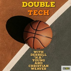 "DOUBLE TECH w/Derrell ""H.B."" Young & Christian ""The Wiz"" Weaver (8-12-21) Ep.30"