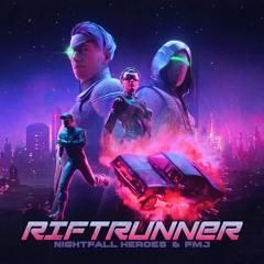 Nightfall Heroes & FMJ - Riftrunner