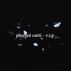 playboi carti - r.i.p. but its beautiful