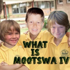What is Mootswa? 'Part Four'