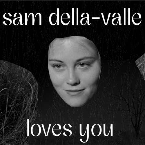 Slow Focus - Sam Della-Valle Loves You - 21/3/20