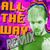 All the Way (Pop Remix) [feat. Mike O]