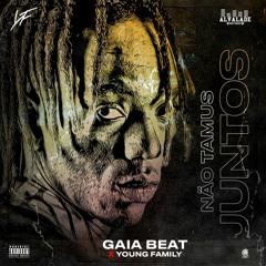 Gaia Beat X Young Family - Não Tamus Juntos