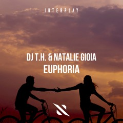 DJ T.H. & Natalie Gioia - Euphoria [FREE DOWNLOAD]