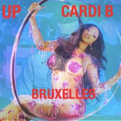 Cardi B - UP (Bruxelles Remix) BUY = FREE DOWNLOAD!