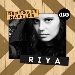 RENEGADE MASTERS: Riya