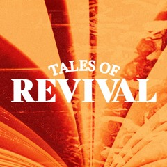 Tales of Revival - Graham Heslop - 22 August 2021