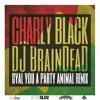 Gyal You A Party Animal (DJ BrainDeaD Remix)