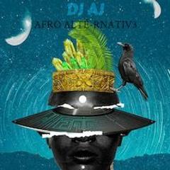 Chill Afrobreat Mix - AFRO ALTÉ-RNATIV3 (VOLUME I) by DJ AJ
