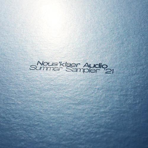 V/A - Nous'klaer Audio Summer Sampler 2021 (previews)