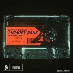 Dyro x Conro - Memory Bank (MILANE Flip)