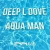 Aqua Man (LFT Remix)