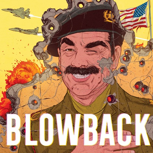 Blowback: Iraqnophobia feat H. Jon Benjamin & James Adomian