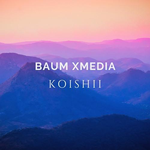 Baum Xmedia - Koishii