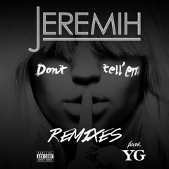 Don't Tell 'Em (Remixes)