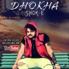 Download SHOK-E - DHOKHA (Official )   Latest Punjabi Song 2020  JPD RECORDS Mp3