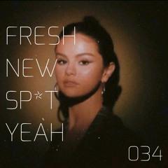 FRESH NEW SP*T YEAH 034