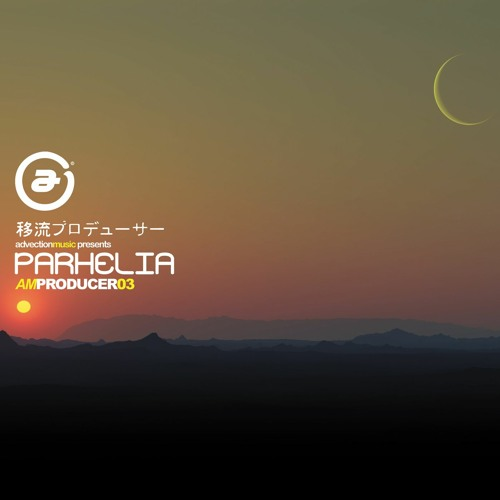 Parhelia - AM Producer 03