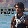 Khuda Haafiz Title Track | Vishal Dadlani | Lyricsgoo.com