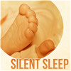 Silent Sleep - Sleep Music for Children, Classical Lullabies for Your Baby, Sleep and Calming Relaxation, Soothing Harp Music for Goodnight