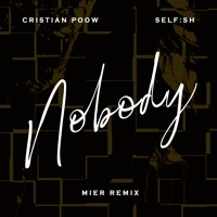 Cristian Poow & Self:sh - Nobody (Mier Remix) OUT NOW