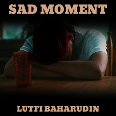 Sad Moment