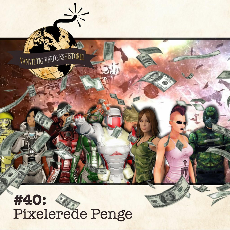 #40: Pixelerede Penge