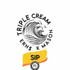 ERN$ x Triple Cream - Sip feat. (K MASON)