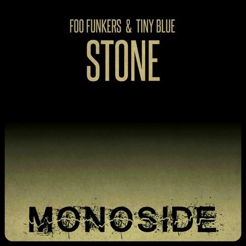 Foo Funkers & Tiny Blue - STONE // MS140