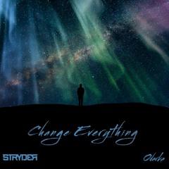 Change Everything (ft Odarka)