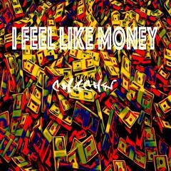 I Feel Like Money - Chachy
