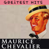 Maurice Chevalier - Greatest Hits
