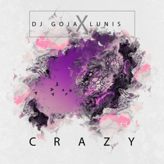 Dj Goja X Lunis - Crazy