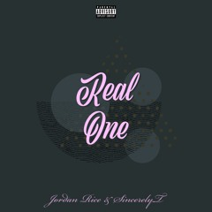 Real One ft. SincerelyT