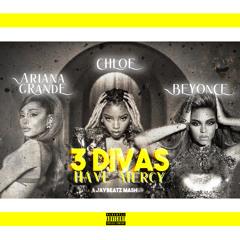Chloe X Beyonce X Ariana Grande - 3 Divas, Have Mercy (A JAYBeatz Mashup) #HVLM