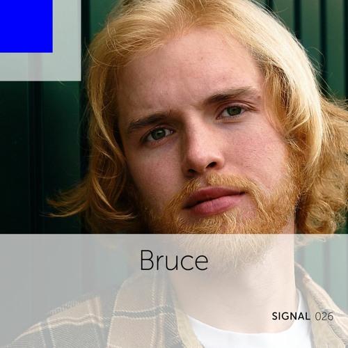 Signal 026: Bruce