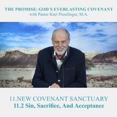 11.2 Sin, Sacrifice, And Acceptance - NEW COVENANT SANCTUARY | Pastor Kurt Piesslinger, M.A.