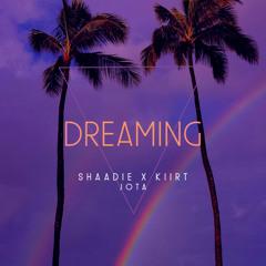 Dreaming ft. Shaadie