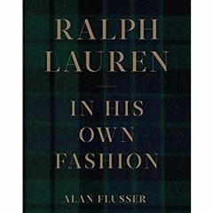 (<B.O.O.K.$> Ralph Lauren: In His Own Fashion EBook