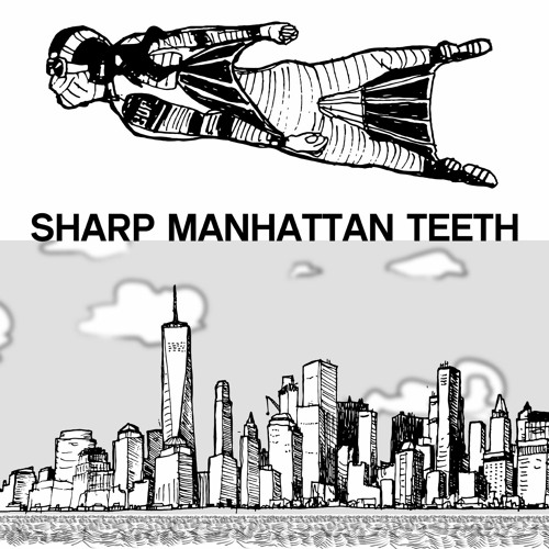 Sharp Manhattan Teeth