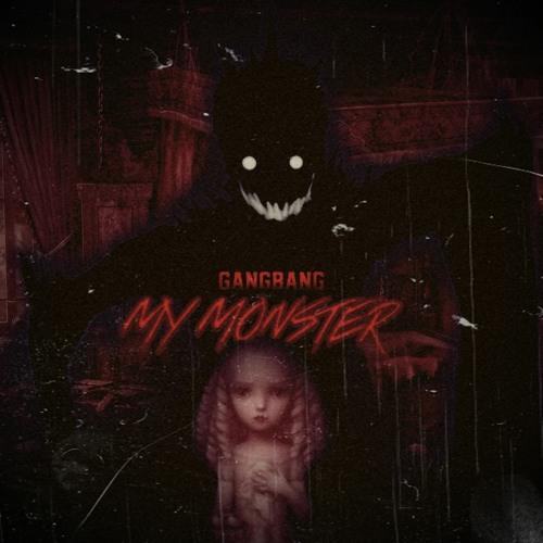 My Monster (Gangbang Remix)