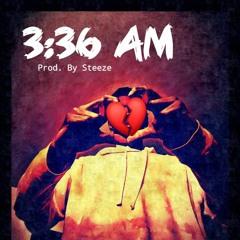 336am (Prod. By Steeze)