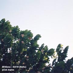 BX19 ~ M1llionz (Remix) prod. kapss