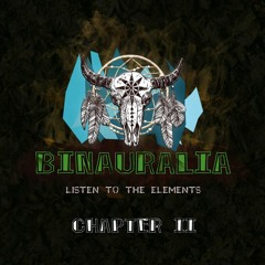 Binauralia - Listen To the Elements - Chapter 2
