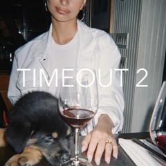 TIMEOUT 2 (Deep House Mix)