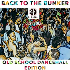 Back To The Bunker - Old School Dancehall Edition