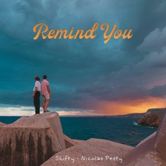 Remind You (feat. Nicolas Pesty)